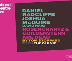 Thursday 20th April - NT Live: Rosencrantz and Guildenstern are Dead