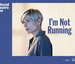 Thursday 31st January - NT Live: I'm Not Running