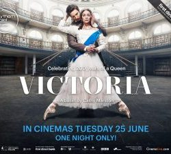 Tuesday 25th June - Northern Ballet: Victoria